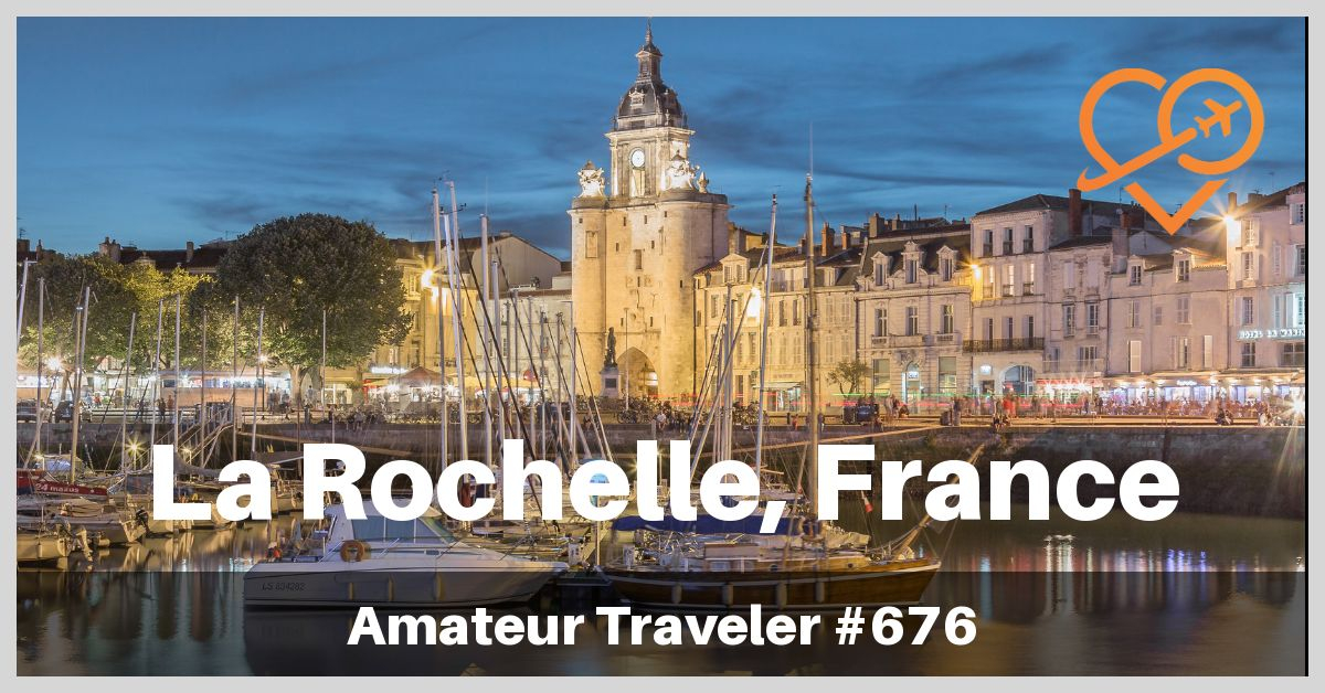 Things to Do in La Rochelle, France (Podcast)