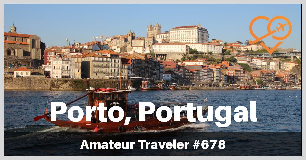 Travel to Porto, Portugal (Podcast)
