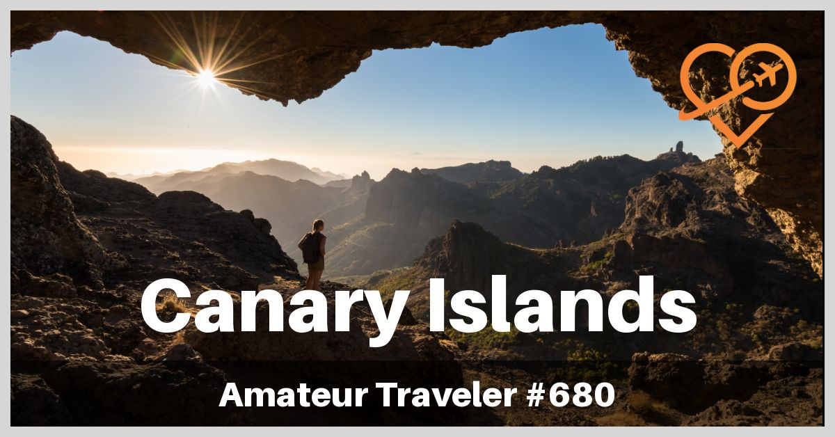 Best of the Canary Islands, a one week itinerary (Podcast)