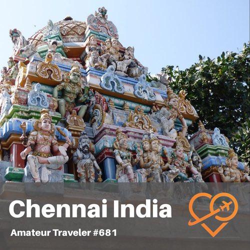 Travel to Chennai India – Episode 681