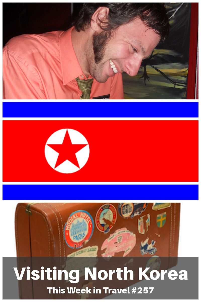 interview of Stephen Harris author of Traveling Through North Korea: Adventures in the Hermit Kingdom - This Week in Travel podcast #travel #trip #vacation #north-korea #author #tour