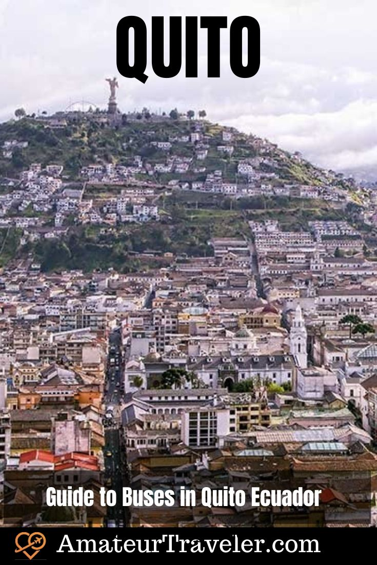 Guide to Buses in Quito Ecuador #south-america #ecuador #quito #travel #trip #vacation #bus #bueses #public-transportation #taxi #uber