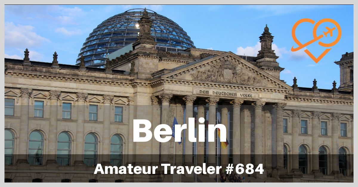 What to do in Berlin Germany (Podcast)