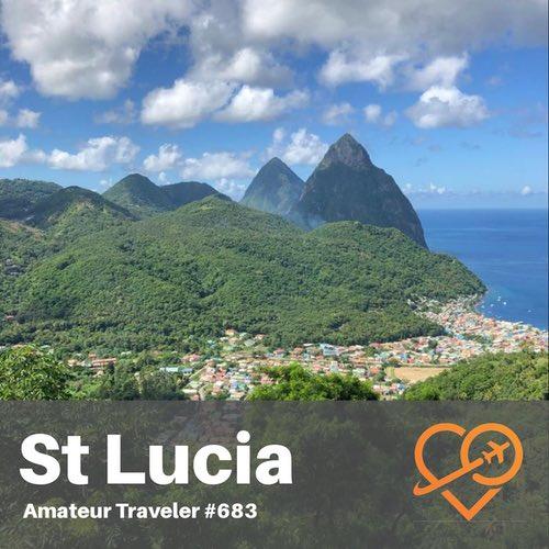 Travel to Saint Lucia – Episode 683