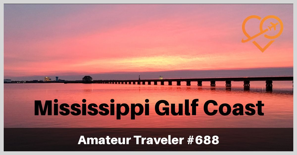 Travel to the Mississippi Gulf Coast (Podcast)