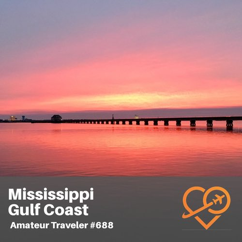 Travel to the Mississippi Gulf Coast – Episode 688