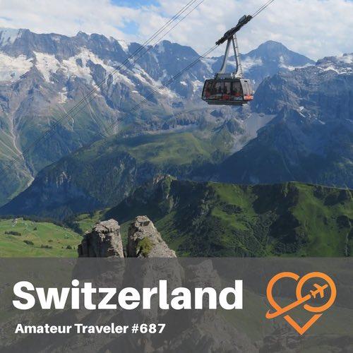 Travel to Switzerland – Episode 687