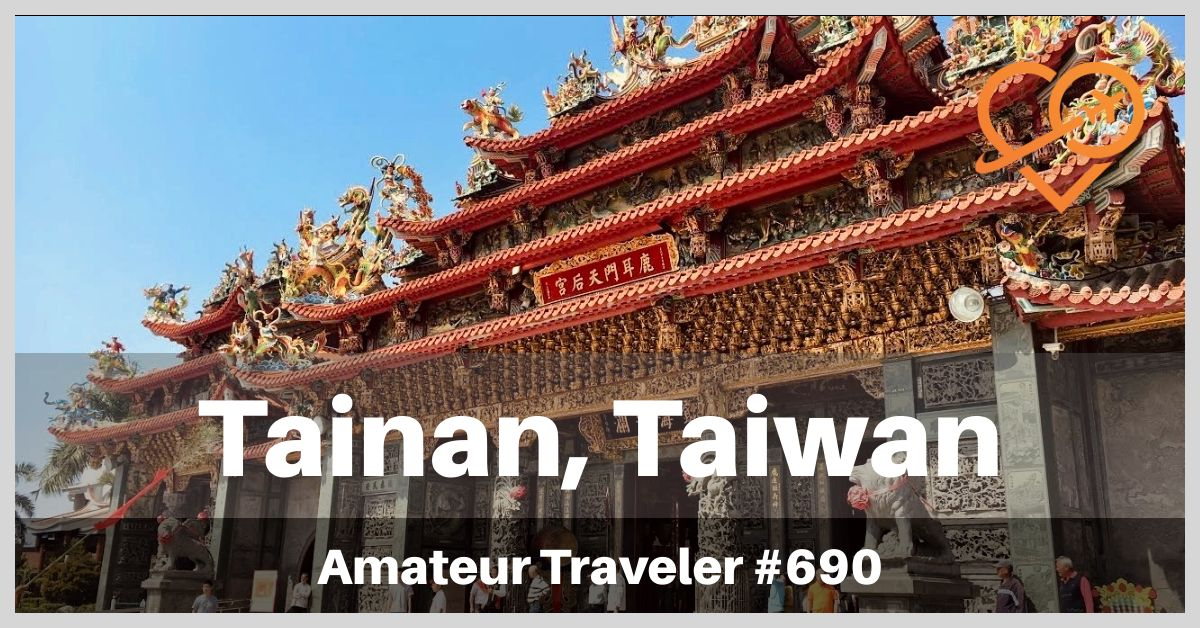 What to do in Tainan, Taiwan (Podcast)