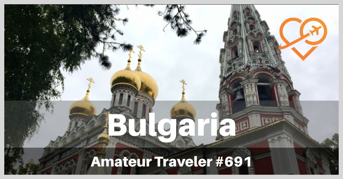 Places to Visit in Bulbaria (Podcast)