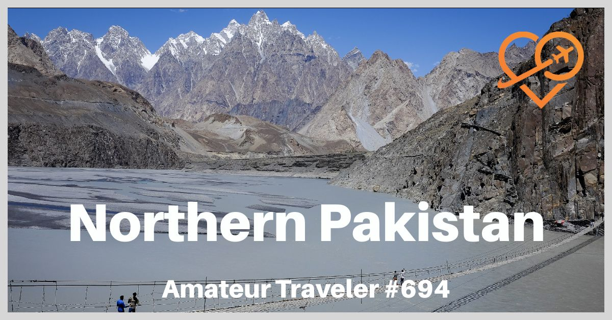 Travel to Northern Pakistan (Podcast)