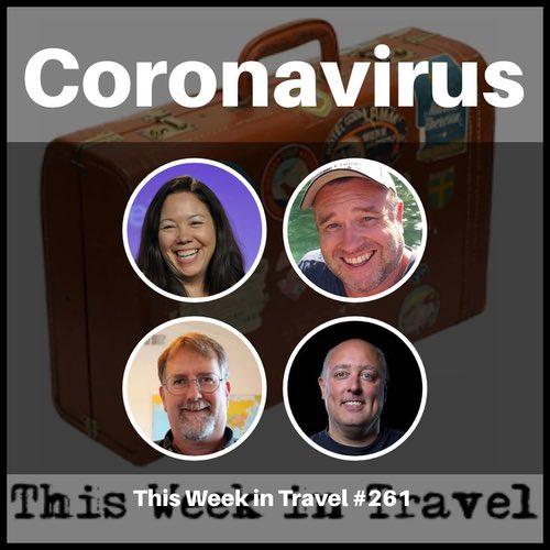 Coronavirus – This Week in Travel 261