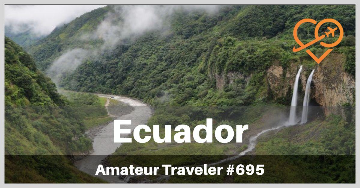 Places to Visit in Ecuador | Ecuador Vacation (Podcast)