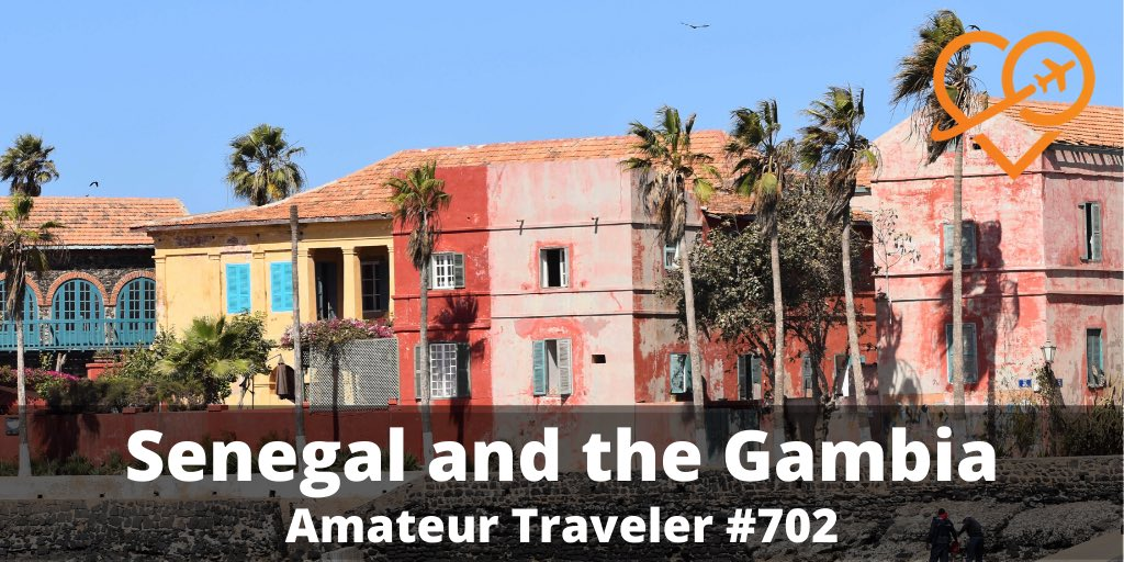 Travel to Senegal and the Gambia (Podcast)