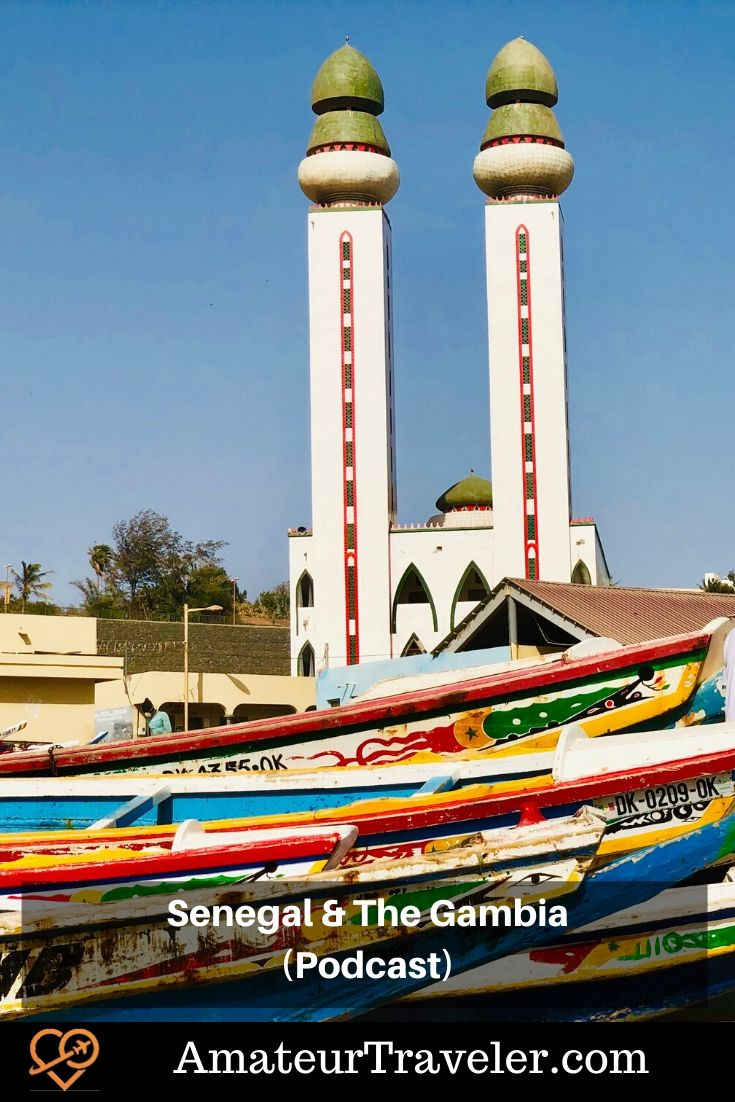 Travel to Senegal and the Gambia (Podcast) #africa #senegal #gambia #dakar #travel #trip #vacation