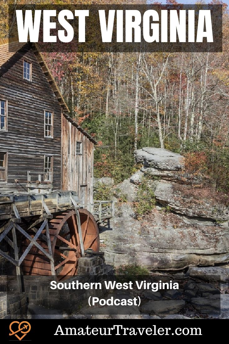 Travel to Southern West Virginia (Podcast)   What to do in West Virginia #travel #trip #vacation #west-virginia #parks #train #mountains #hike