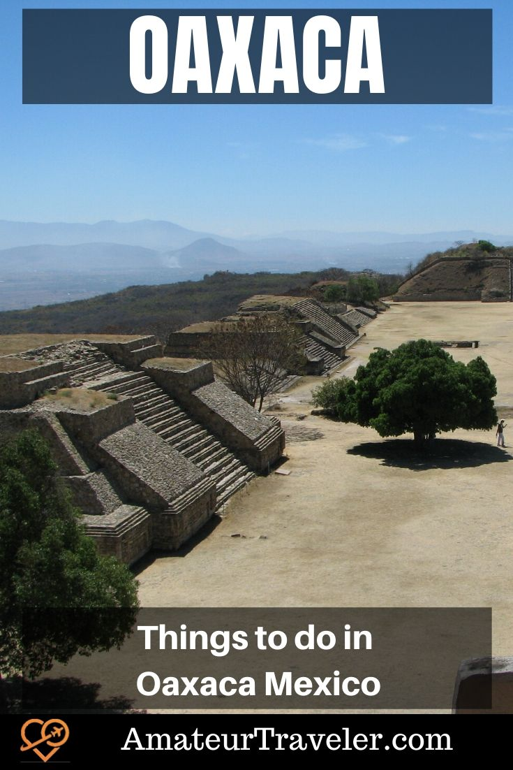 Things to do in Oaxaca Mexico | What to do, see and eat in Oaxaca #oaxaca #mexico #travel #trip #vacation #mont-alban #mitla #mole #mescal