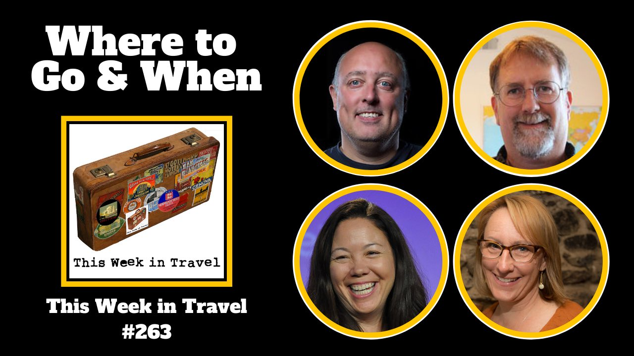 Where to Go and When with Sherry Ott - This Week in Travel episode 263