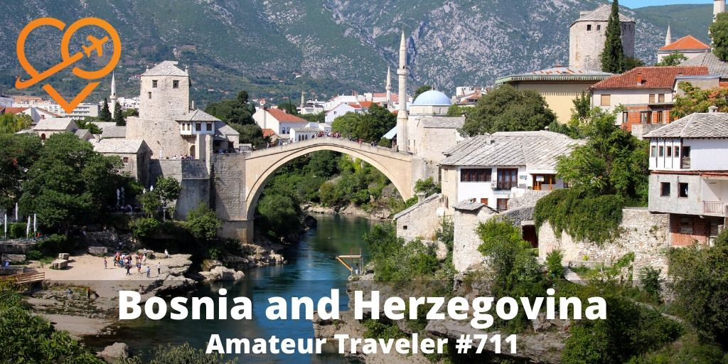 Travel to Bosniaand Herzegovina (Podcast)