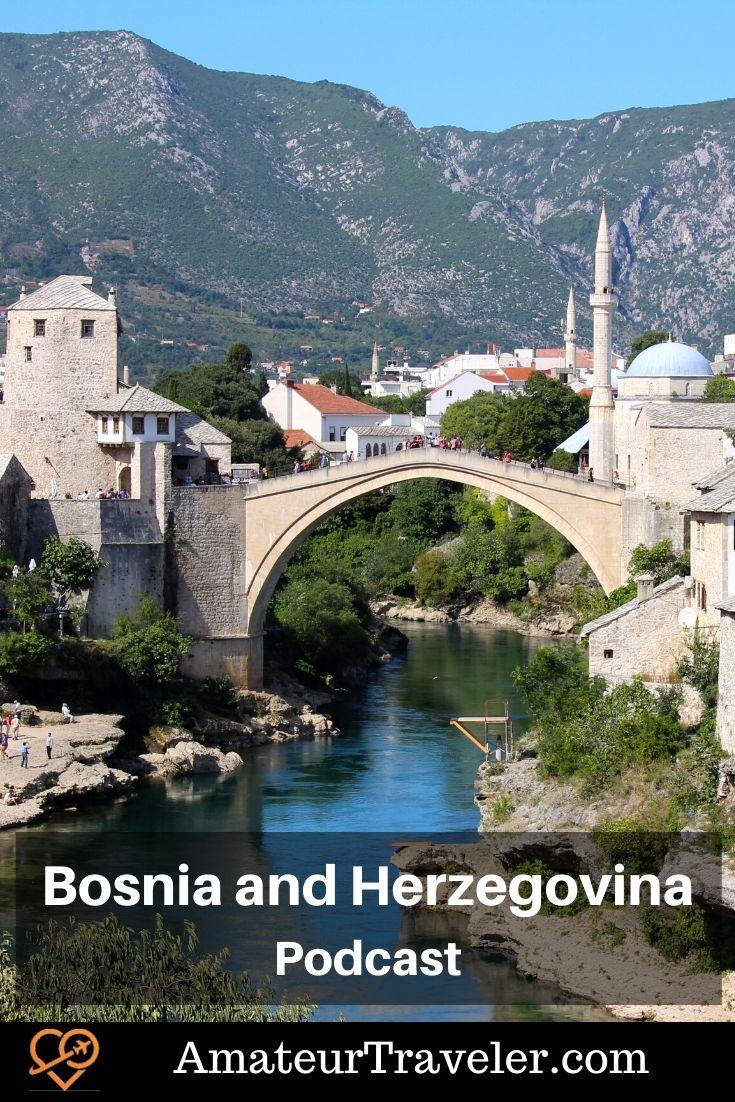 Travel to Bosnia and Herzegovina (Podcast) #travel #trip #vacation #bosnia #herzegovina #sarajevo #mostar #places #what-to-do-in