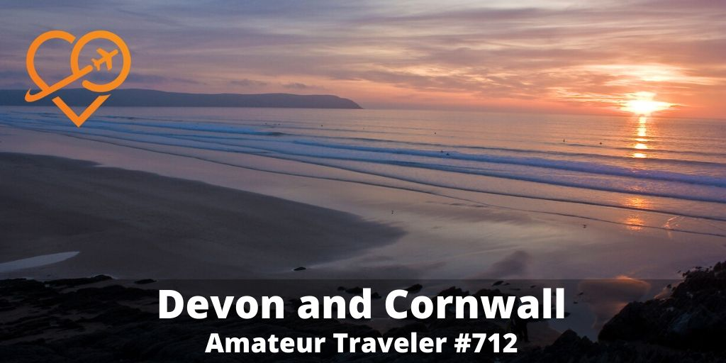 What to do in Plymouth, England and in Devon and Cornwall (Podcast)