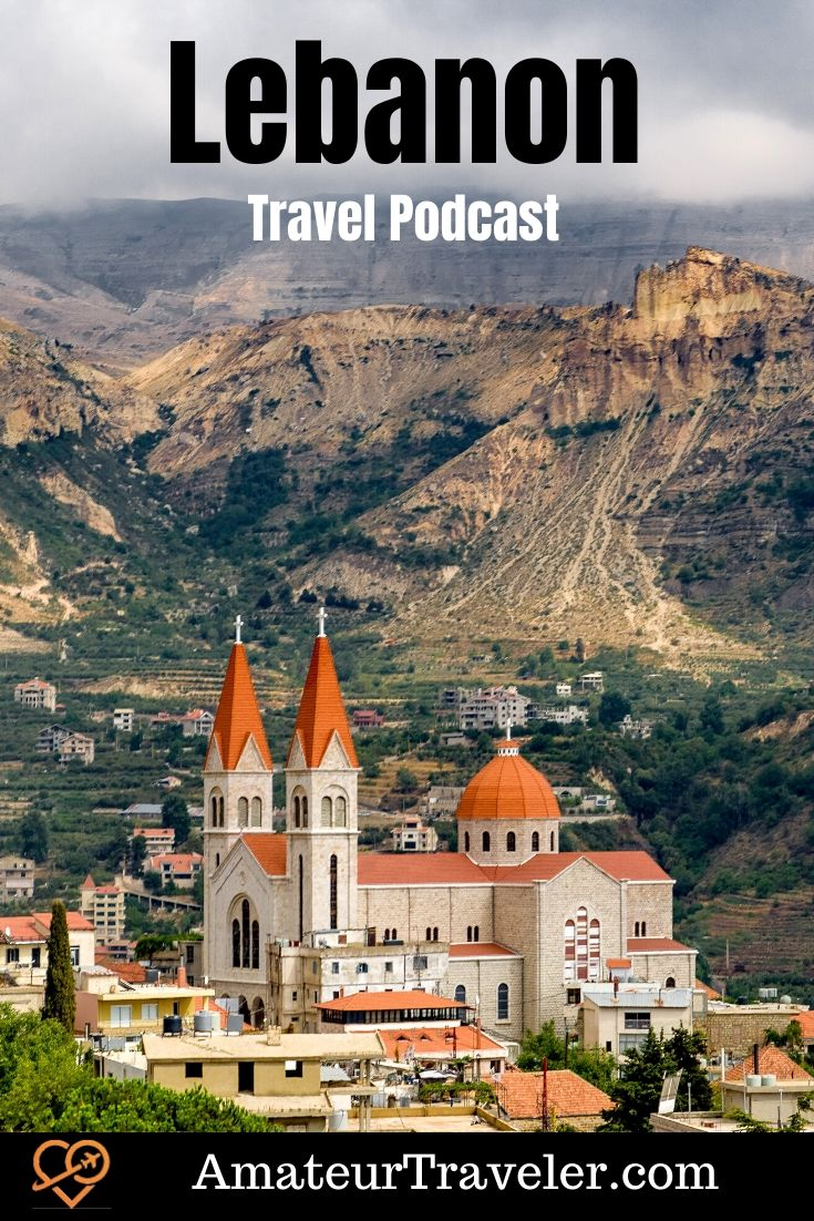 Travel to Lebanon (Podcast) | Things to do in Lebanon | What to do in Lebanon #travel #trip #vacation #lebanon #middle-east #levant #things-to-do-in #places #cities #unesco