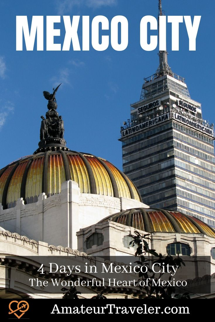4 Days in Mexico City - The Wonderful Heart of Mexico | Things to do in Mexico City #mexico #mexico-city #what-to-do-in #travel #trip #vacation