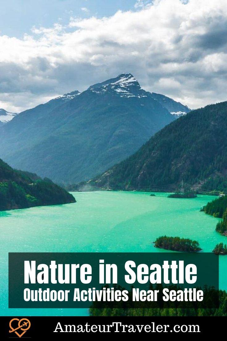 Nature in Seattle - Outdoor Activities Near Seattle #seattle #washington #travel #trip #vacation #outdoor