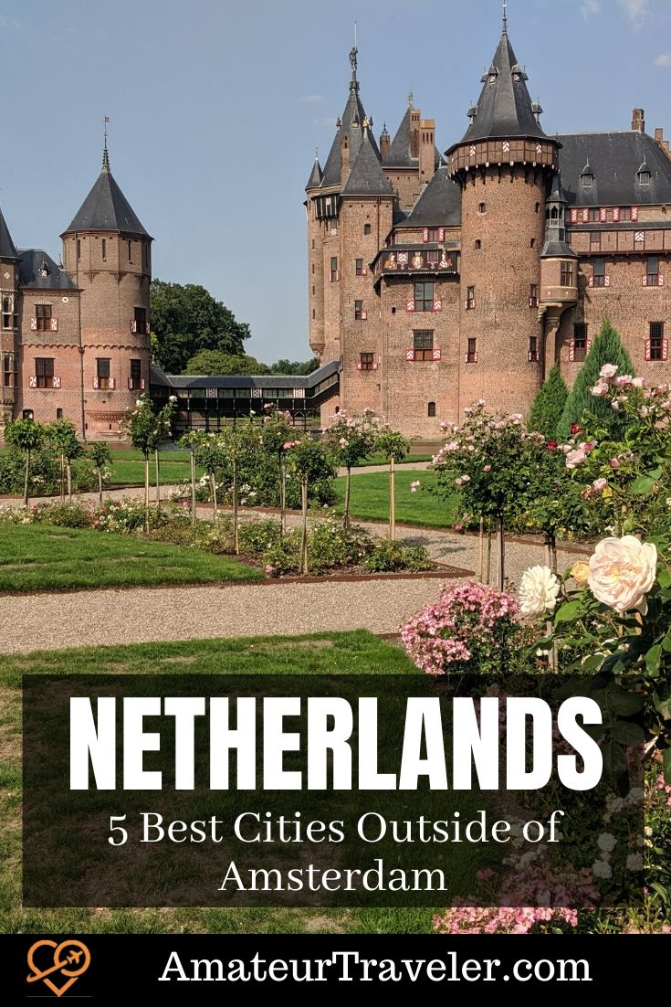 5 Best Cities in the Netherlands to Visit Outside of Amsterdam #travel #trip #vacation #holland #netherlands #places #cities #things-to-do-in