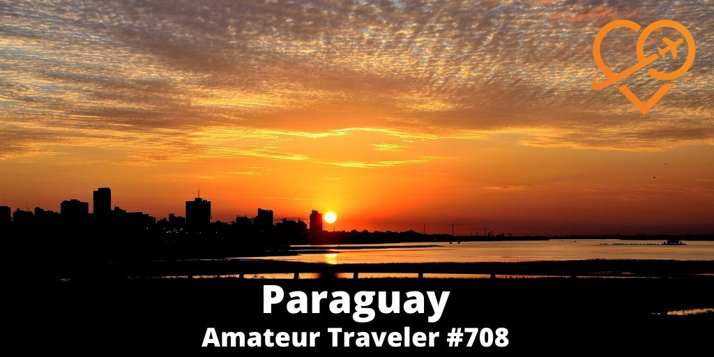Travel to Paraguay (Podcast)