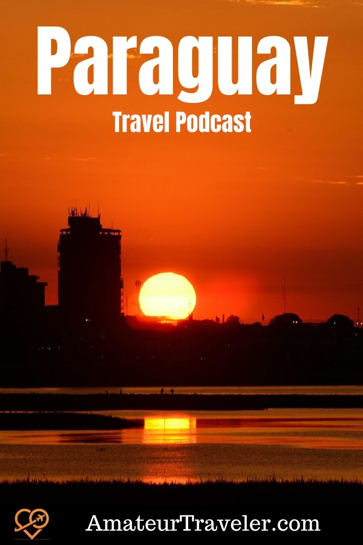 Travel to Paraguay (Podcast) | Things to do in Paraguay #things-to-do-in #paraguay #south-america #travel #trip #vacation #Asuncion #Ciudad-del-Este #Iguazu-Falls