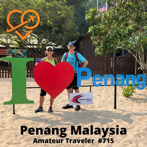 Travel to Penang Malaysia – Episode 715