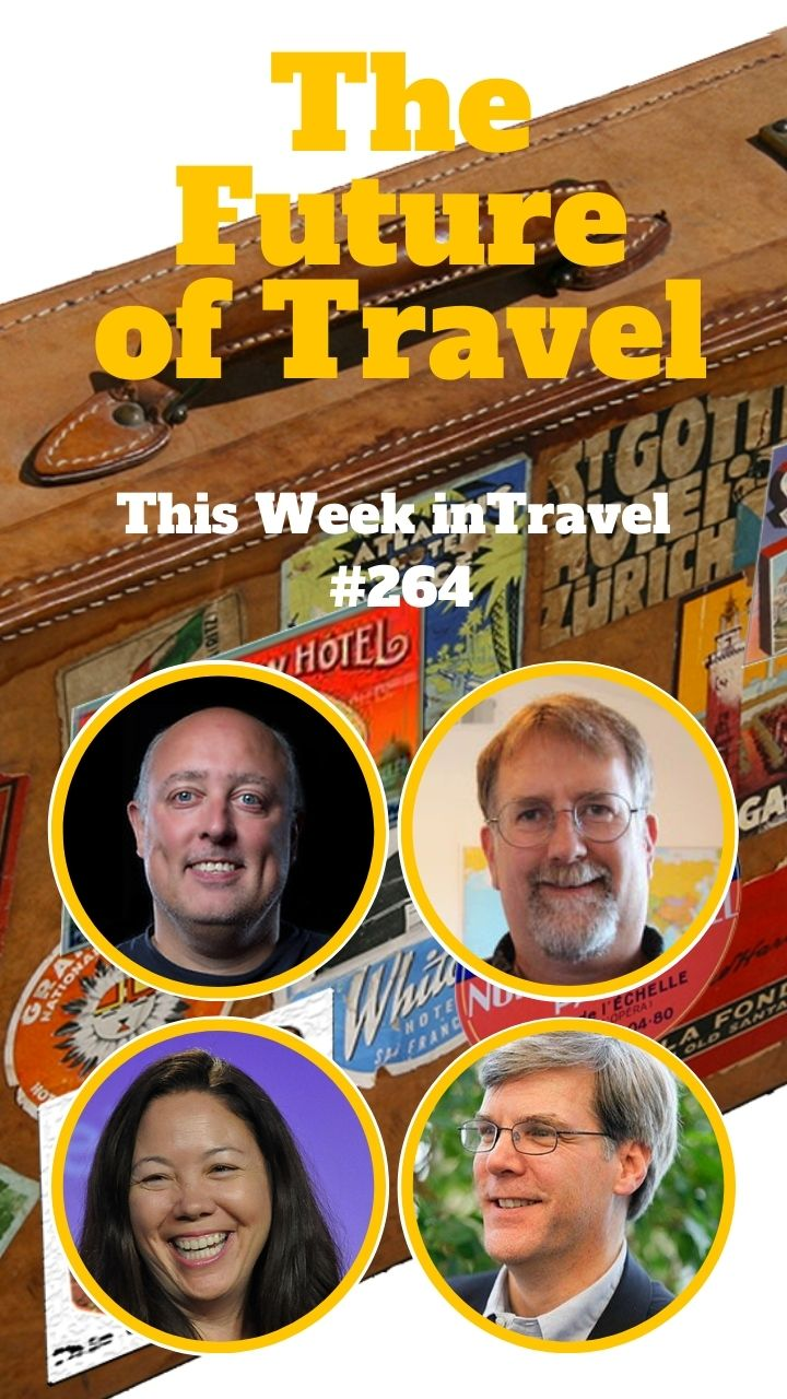 The Future of Travel - This Week in Travel #264 (Podcast)
