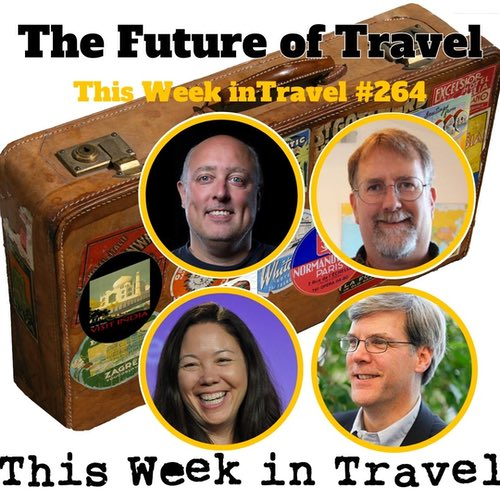 The Future of Travel – This Week in Travel #264