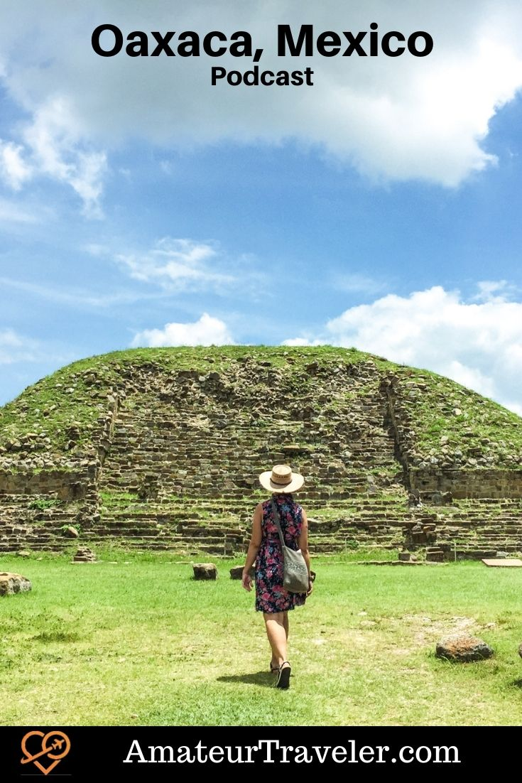 Traveling to Oaxaca, Mexico - A One Week Itinerary for Oaxaca (Podcast) #mexico #oaxaca #what-to-do-in #things-to-do-in #itinerary #art #history #crafts