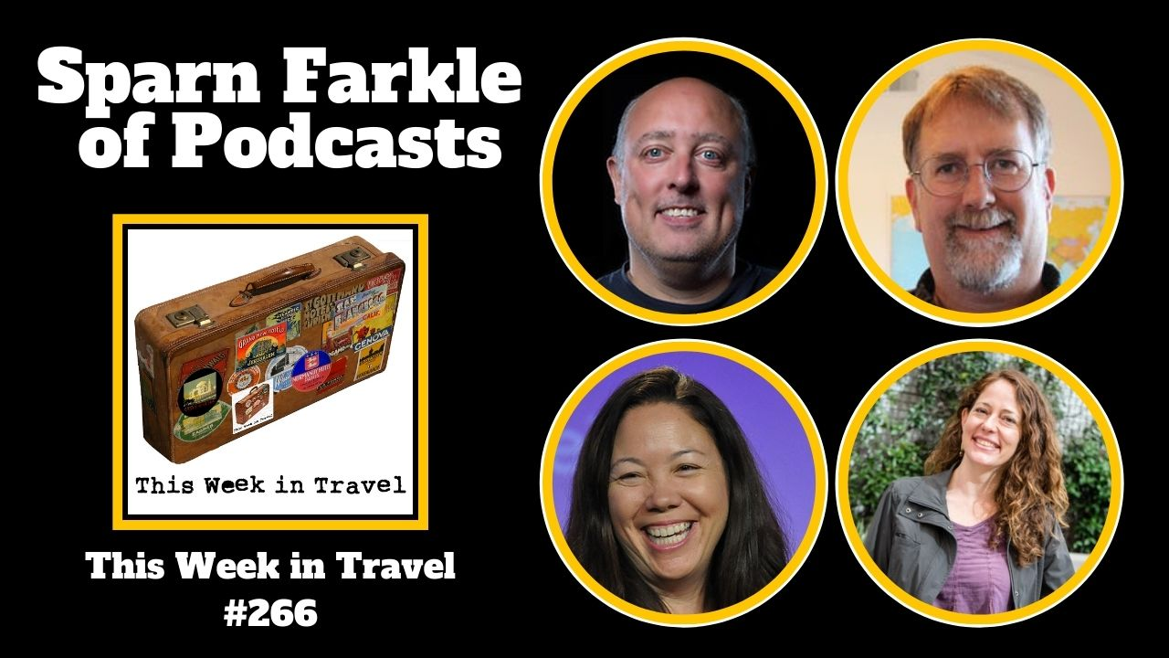 Sparn Farkle of Podcasts with Nora Dunn - This Week in Travel #266