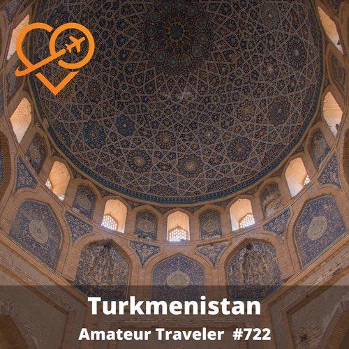 Travel to Turkmenistan – Episode 722