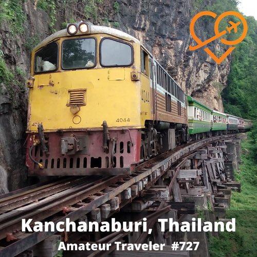 Travel to Kanchanaburi, Thailand – Episode 727