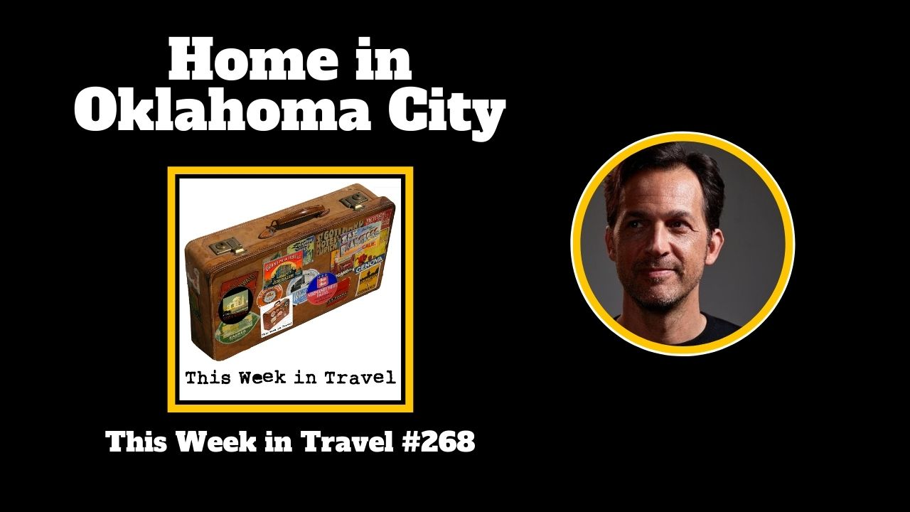 Home in Oklahoma City - This Week in Travel #268