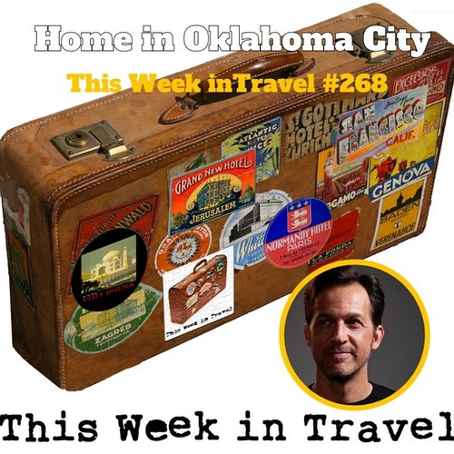 Home in Oklahoma City - This Week in Travel #268 - Amateur Traveler