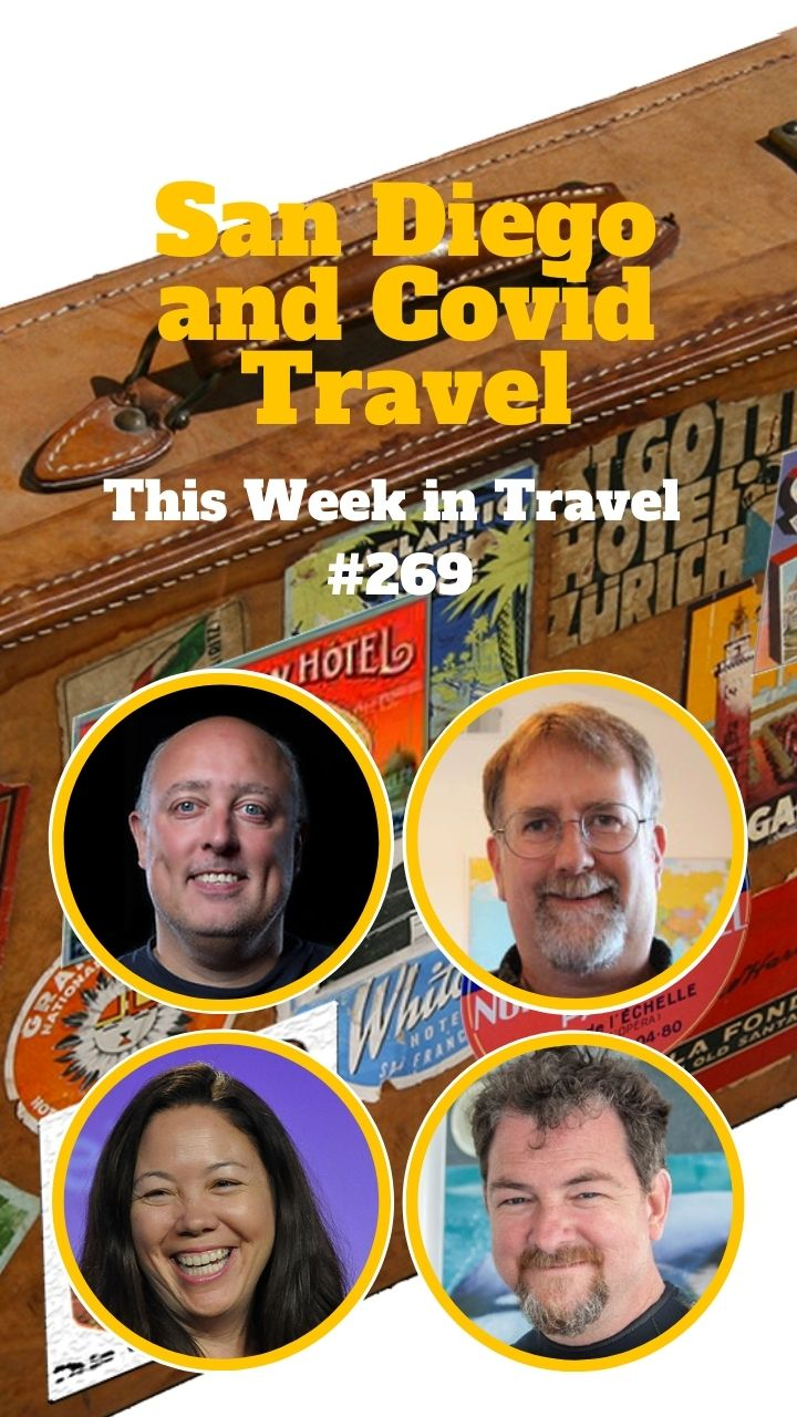 San Diego and Covid Travel - This Week in Travel #269 (Podcast) - Interview with David Swanson, David is the author of the new book: 100 Things to Do in San Diego Before You Die, 2nd Edition