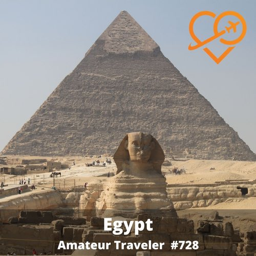 Travel to Egypt - Episode 728 - Amateur Traveler