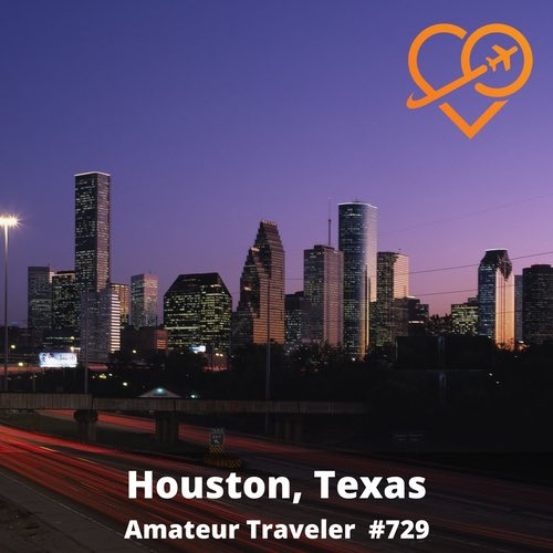 Travel to Houston, Texas – Episode 729