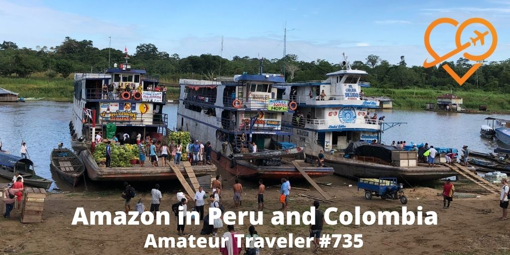 Amazon River Cruise in Peru and Colombia (Podcast)
