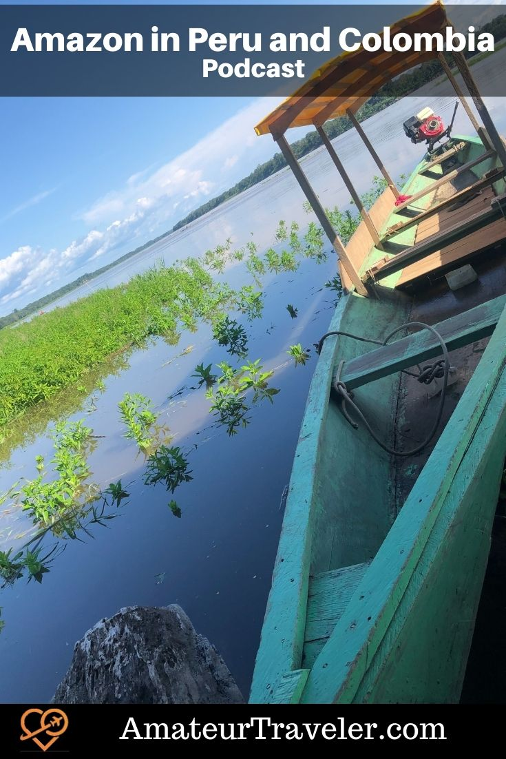 Amazon River Cruise in Peru and Colombia | Slow Boat to Iquitos #leticia #iquitos #travel #trip #vacation #podcast #peru #colombia
