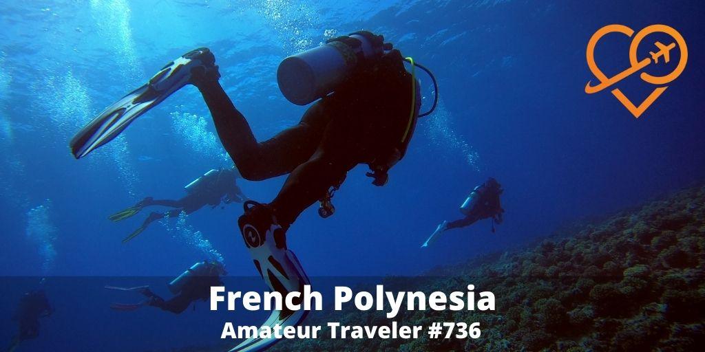 Travel to French Polynesia (Podcast) - Amateur Traveler