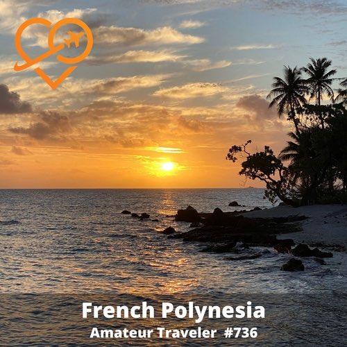 Travel to French Polynesia – Episode 736