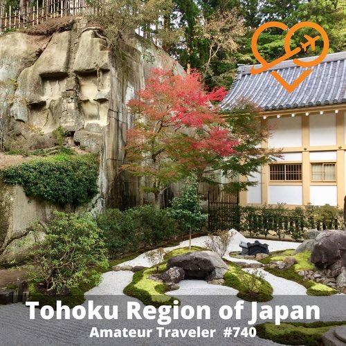 Travel to the Tohoku Region of Japan (Podcast) - Amateur Traveler