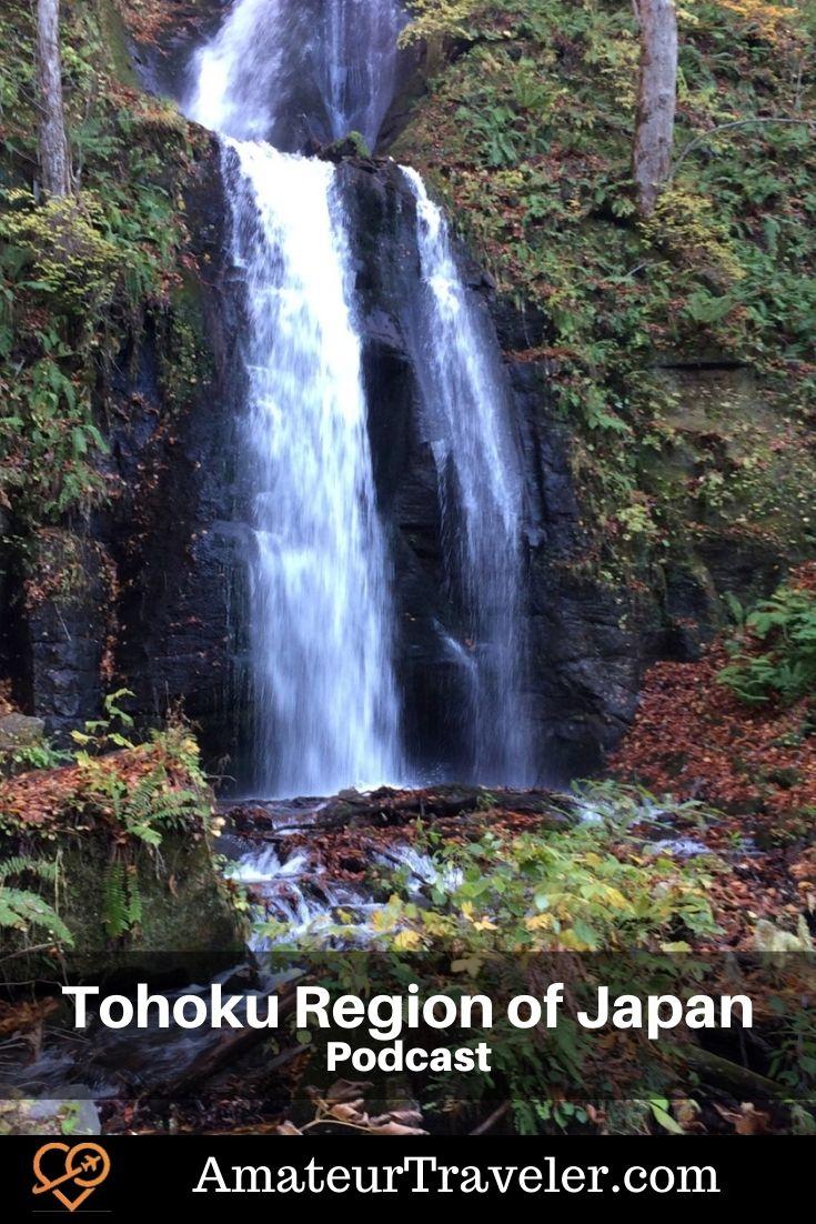 Travel to the Tohoku Region of Japan (Podcast)   Things to do in the Tohhoku Region of Japan   Tohoku Itinerary #tohoku #japan #Oirase-Gorge #Sendai #Matsushima #Lake-Towada #itinerary #travel #trip #vacation #podcast