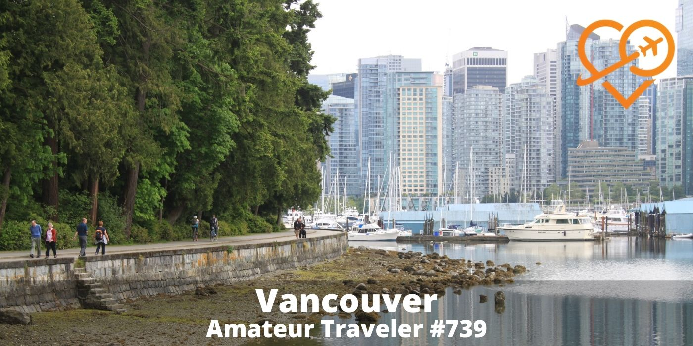 Travel to Vancouver | What to do with a week in Vancouver (Podcast)