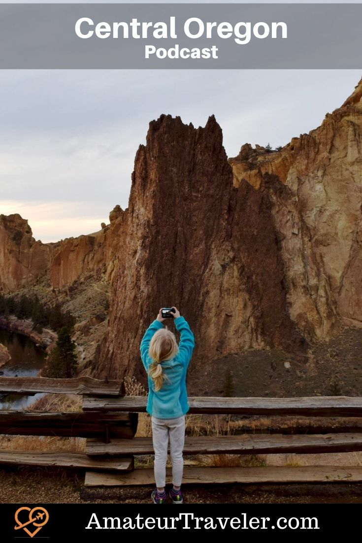 Things to do in Bend Oregon | Travel to Central Oregon (Podcast) - Amateur Traveler | John Day Fossil Beds National Monument | Smith Rock State Park | Newberry National Volcanic Monument #travel #trip #vacation #oregon #ben #john-day-fossil-beds #smith-rock #newberry
